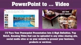 Convert your PowerPoint presentation to High Quality Video